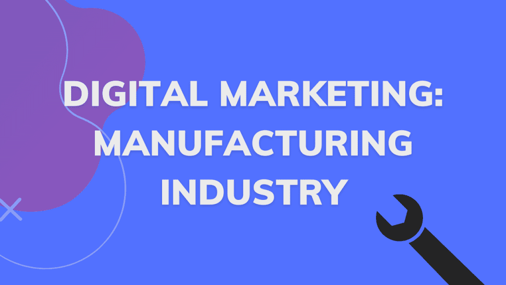 Digital Marketing Strategy Manufacturing