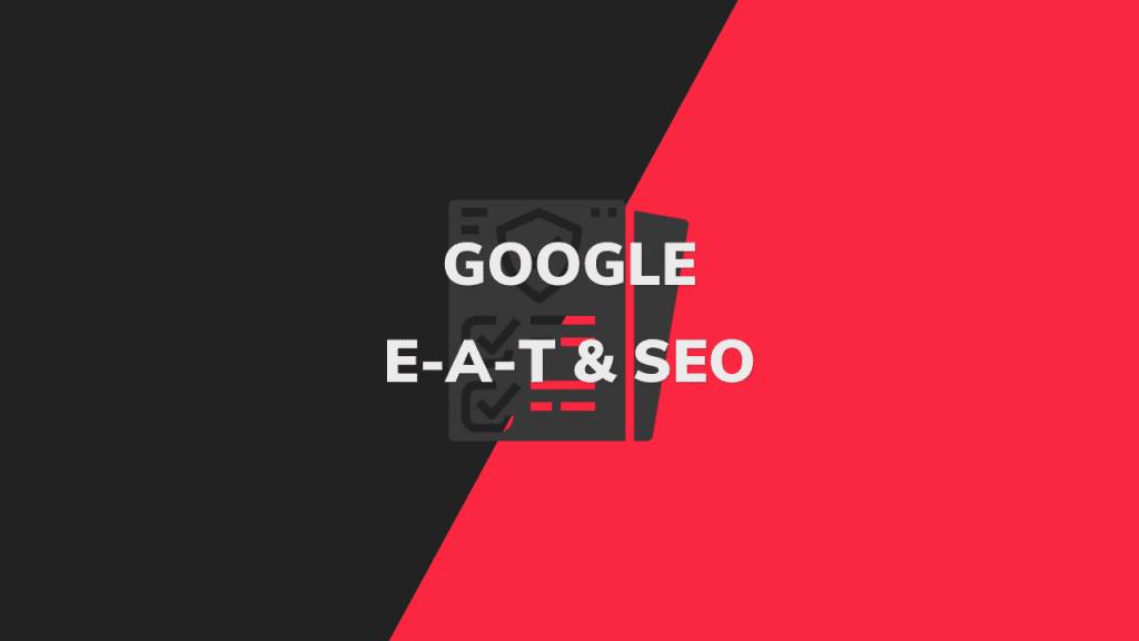 Google E-A-T SEO
