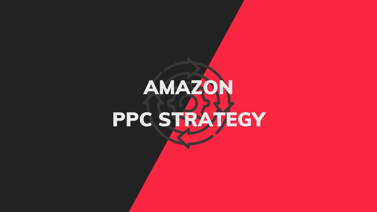 best amazon ppc strategy